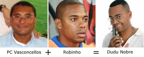 PC Vasconcellos + Robinho = Dudu Nobre