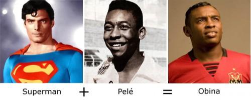 Superman + Pelé = Obina